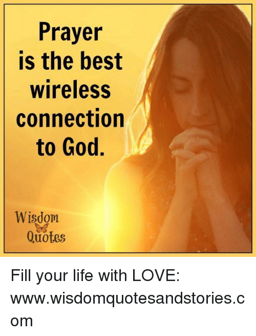 Prayer Is the Best Wireless Connection to God D Wisdom ...