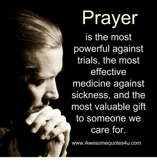 Prayer Is the Most Powerful Against Trials the Most