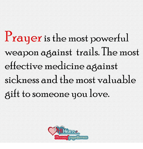 Prayer Is the Most Powerful Weapon Against Trails the Most