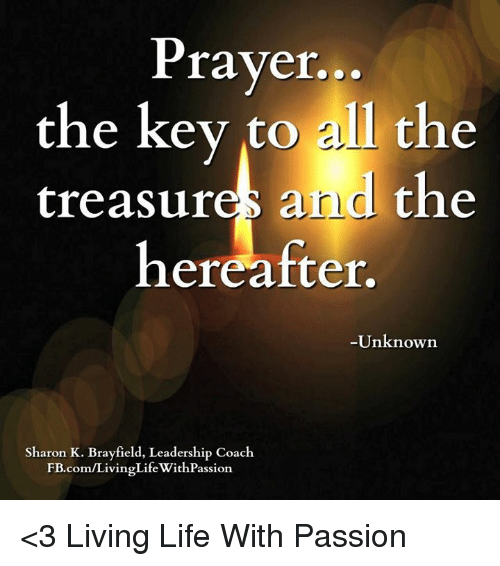 Prayer the Key to All the Treasures D the Hereafter Unknown