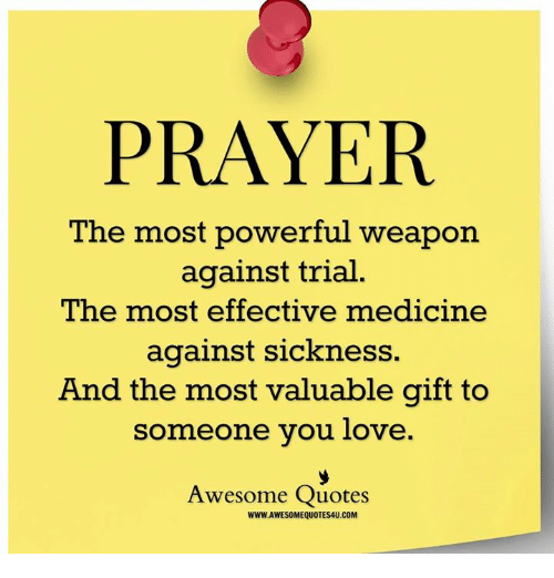 PRAYER the Most Powerful Weapon Against Trial the Most Effective