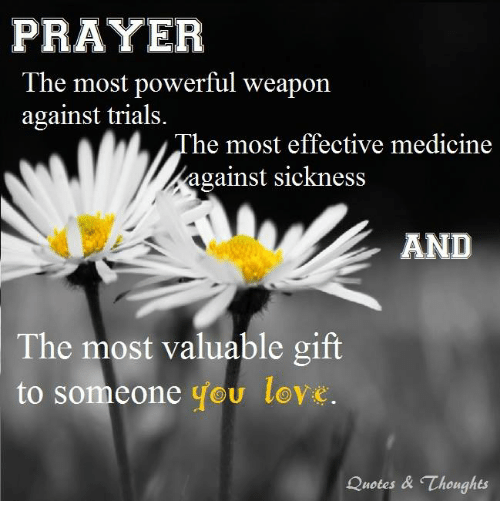 PRAYER The Most Powerful Weapon Against Trials He Most Effective Mesmerizing The Most Powerful Love Quotes