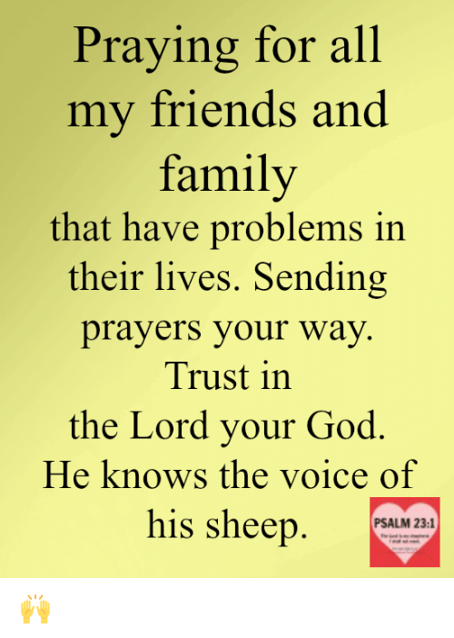 Praying for all my friends and family that have problems in their family friends and god praying for all my friends and family that have altavistaventures