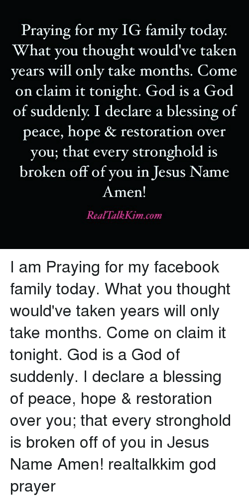 Praying for My IG Family Today What You Thought Would've
