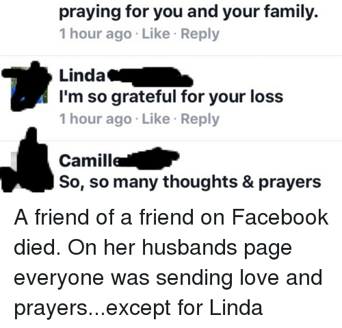 Praying For You And Your Family 1 Hour Ago Like Reply Linda Im So