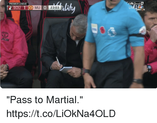 "Memes, Premier League, and Martial: PREMIER LEAGUE  MI  23:03  LI ""Pass to Martial."" https://t.co/LiOkNa4OLD"
