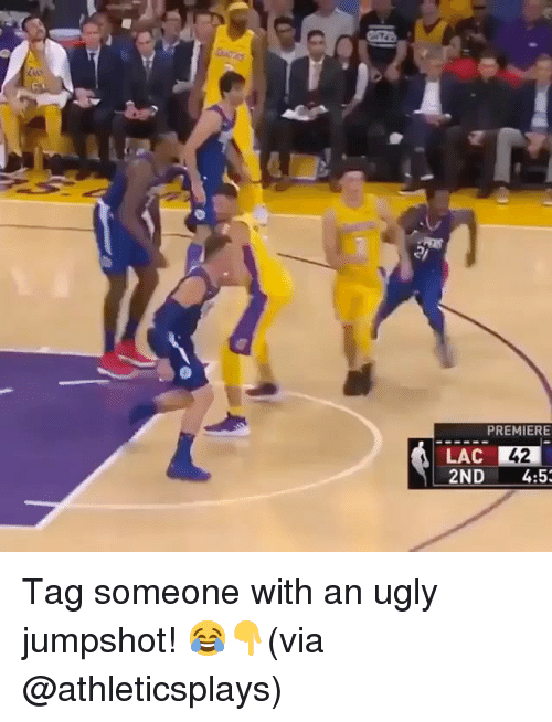 Basketball, Be Like, and Sports: PREMIERE  42  2ND 4:5 Tag someone with an ugly jumpshot! 😂👇(via @athleticsplays)