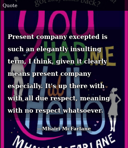 Present Company Excepted Is Such An Elegantly Insulting Term