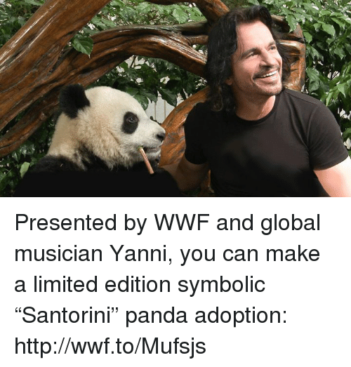 Presented By Wwf And Global Musician Yanni You Can Make A Limited