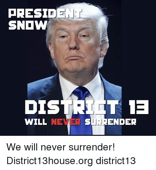 Presid Snow 13 Will Never Ender We Will Never Surrender