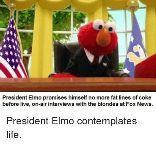 President Elmo Promises Himself No More Fat Lines Of Coke Before