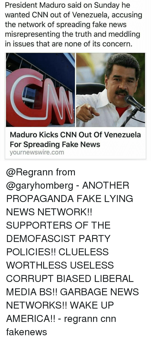 Your News Wire Fake News | President Maduro Said On Sunday He Wanted Cnn Out Of Venezuela