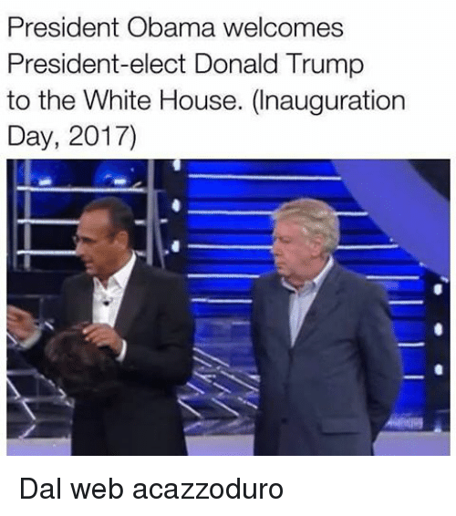 president obama welcomes president elect donald trump to the white house 12537178 25 best inauguration day 2017 memes executions memes