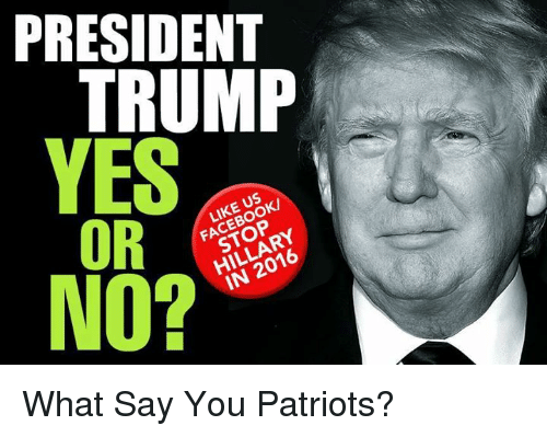 President Trump Or No Like Us Facebook Stop Hillary In 2016 What