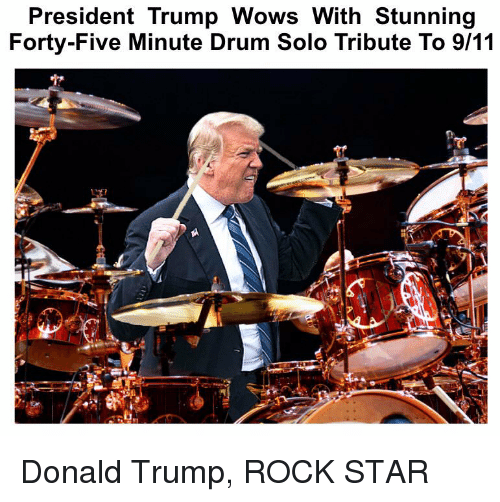 President Trump Wows With Stunning Forty-Five Minute Drum ...