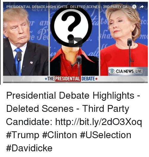 presidential debate highlights deleted scenes 3rd party can co an