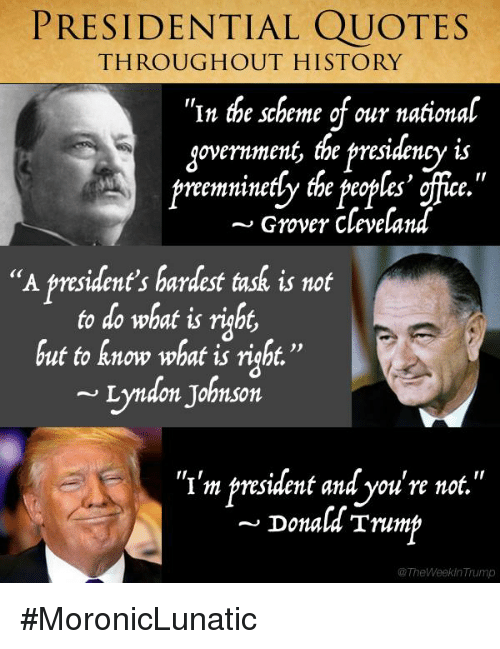 Presidential Quotes Throughout History In The Scheme Of Our