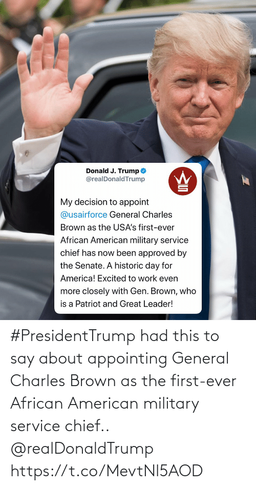 American, Military, and African American: #PresidentTrump had this to say about appointing General Charles Brown as the first-ever African American military service chief.. @realDonaldTrump https://t.co/MevtNl5AOD