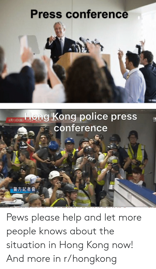 Police, Help, and Hong Kong: Press conference  Hong Kong police press  conference  6 13B( 17:24 93% 25-31C  LIV  警方記者會 Pews please help and let more people knows about the situation in Hong Kong now! And more in r/hongkong