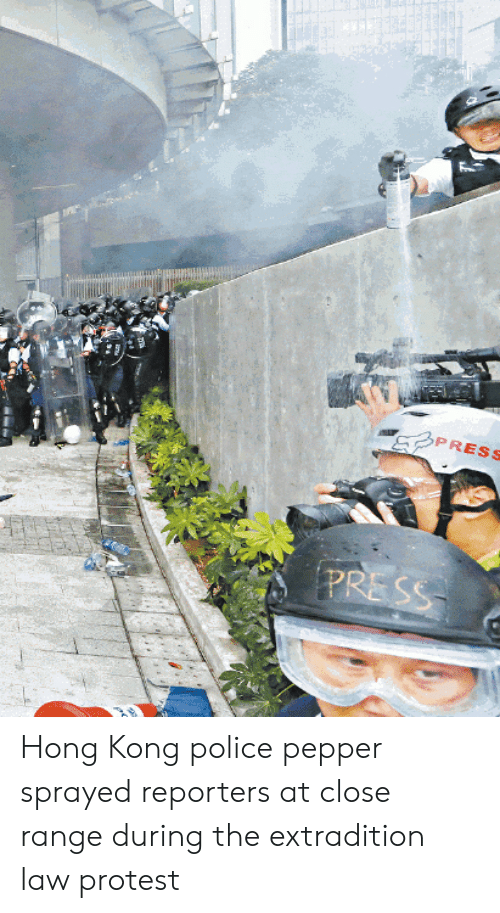Police, Protest, and Hong Kong: PRESS  PRESS Hong Kong police pepper sprayed reporters at close range during the extradition law protest
