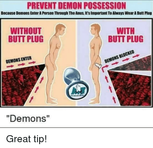 Prevent Demon Possession Because Demons Enteraperson Through Theanusirsimportant To Always Wearabutt Plug Without With Butt Plug Butt Plug Blocked Demons