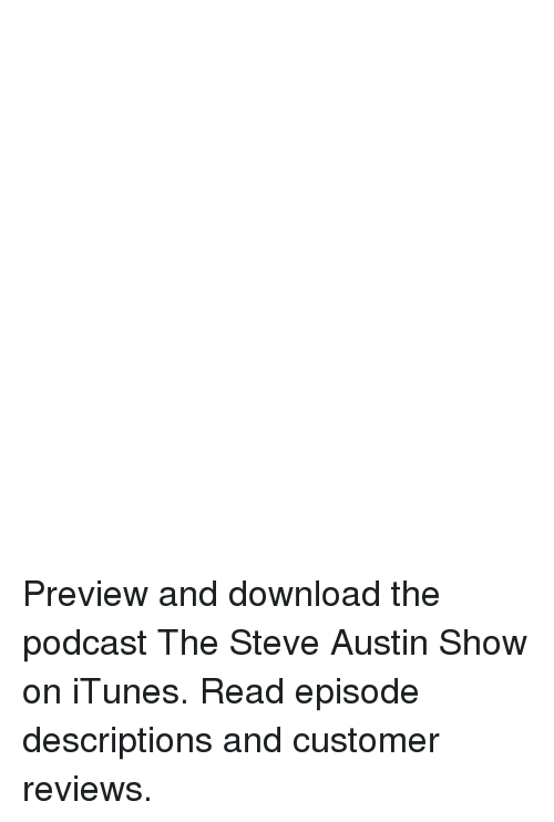 Preview and Download the Podcast the Steve Austin Show on iTunes