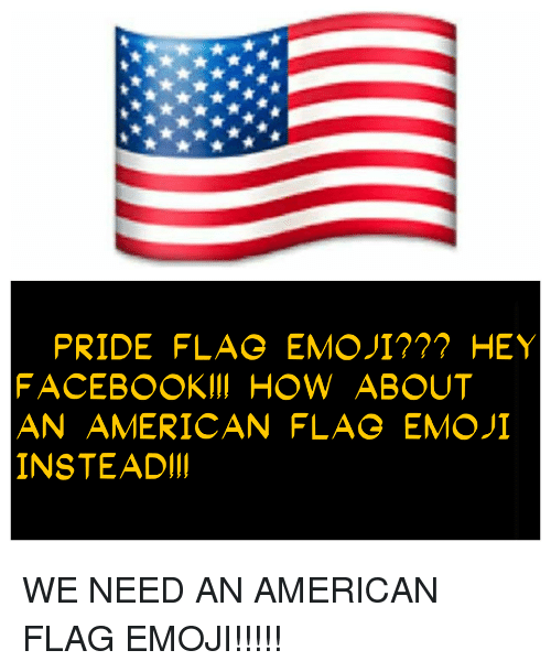 PRIDE FLAG EMO J177? HEY FACEBOOK III HOW ABOUT AN AMERICAN