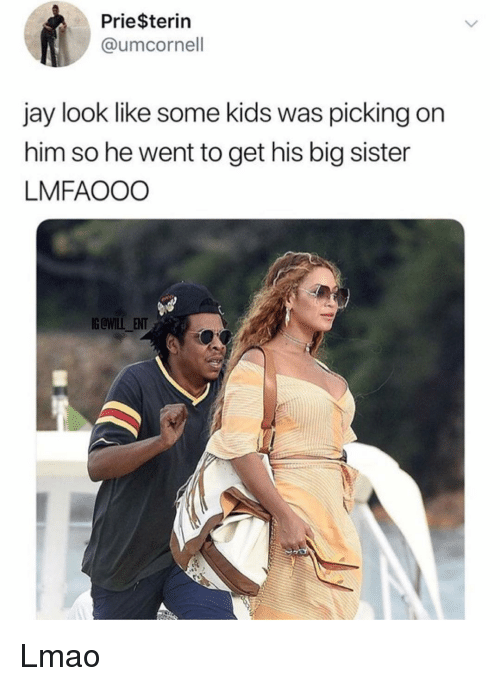 Jay, Lmao, and Memes: Prie$terin  @umcornell  jay look like some kids was picking on  him so he went to get his big sister  LMFAOOO  IGOWILL ENT Lmao