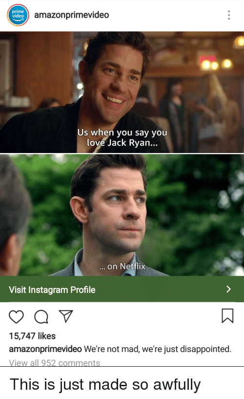 fbd59fe7b49 Disappointed, Instagram, and Love: prime video amazonprimevideo Us when you  say you love
