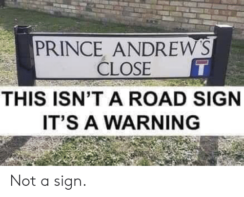 [Image: prince-andrews-close-this-isnt-a-road-si...687694.png]