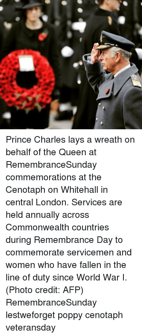 Lay's, Memes, and Prince: Prince Charles lays a wreath on behalf of the Queen at RemembranceSunday commemorations at the Cenotaph on Whitehall in central London. Services are held annually across Commonwealth countries during Remembrance Day to commemorate servicemen and women who have fallen in the line of duty since World War I. (Photo credit: AFP) RemembranceSunday lestweforget poppy cenotaph veteransday