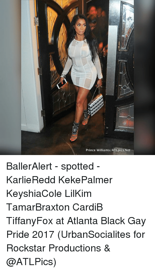 Memes, 2017, and Prince: Prince Williams/ATLpics.Net BallerAlert - spotted - KarlieRedd KekePalmer KeyshiaCole LilKim TamarBraxton CardiB TiffanyFox at Atlanta Black Gay Pride 2017 (UrbanSocialites for Rockstar Productions & @ATLPics)
