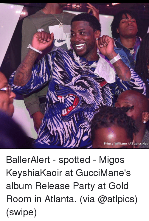 Memes, Migos, and Party: Prince Williams/ATLpics,Net BallerAlert - spotted - Migos KeyshiaKaoir at GucciMane's album Release Party at Gold Room in Atlanta. (via @atlpics) (swipe)