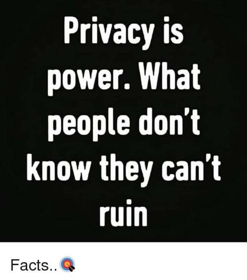 Facts, Power, and Hood: Privacy is  power. What  people don'i  know they can't  ruin Facts..🎯