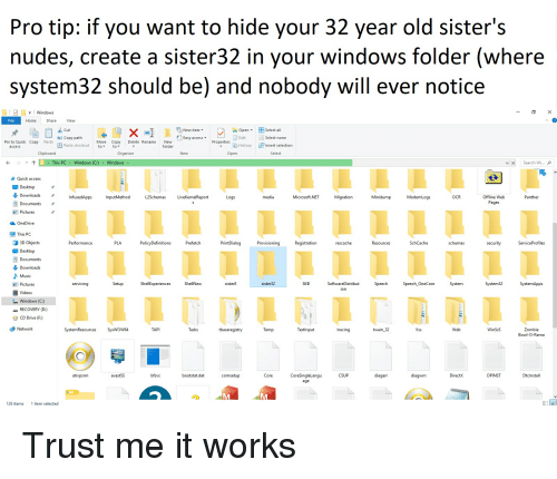 Pro Tip if You Want to Hide Your 32 Year Old Sister's Nudes