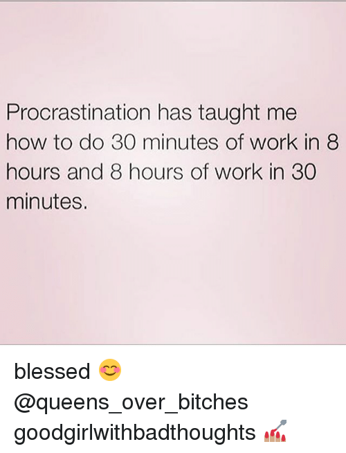 procrastination has taught me how to do 30 minutes of 21910989 ✅ 25 best memes about procrastination procrastination memes,Procrastination Memes