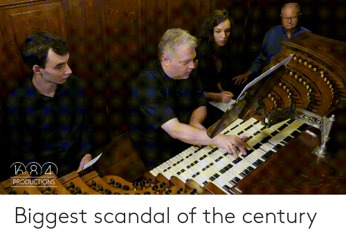 Scandal, Classical, and Century: PRODUCTIONS Biggest scandal of the century