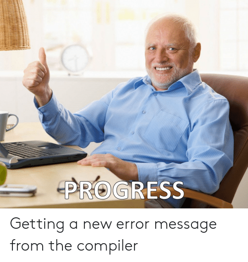New, Compiler, and Error: PROGRESS Getting a new error message from the compiler