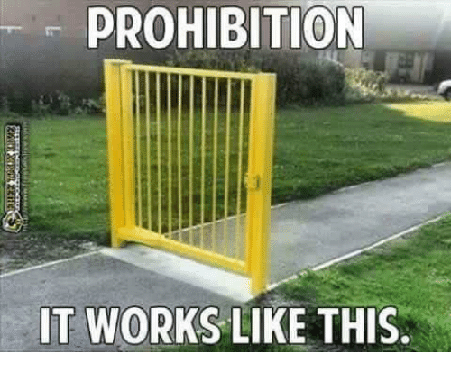 Memes, Prohibition, and 🤖: PROHIBITION  IT WORKS LIKE THIS