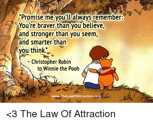 Smarter Than You Think Quote: Promise Me You'll Always Remember You're Braver Than You