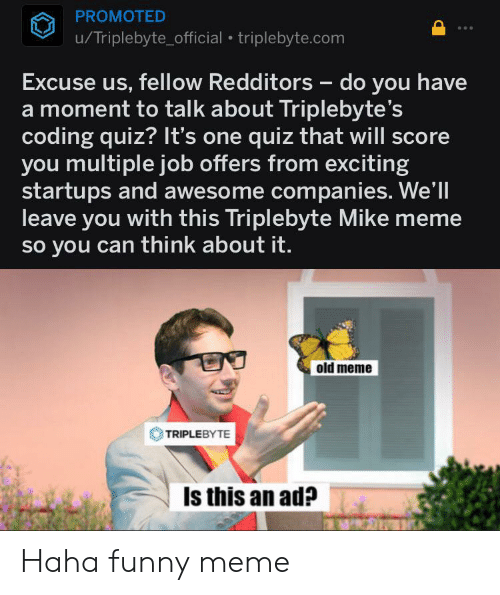 PROMOTED uTriplebyte_official Triplebytecom Excuse Us Fellow