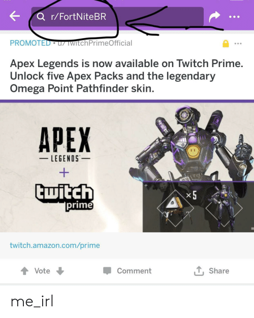 Amazon, Twitch, and amazon.com: PROMOTED uz wrtchPrimeOfficial  Apex Legends is now available on Twitch Prime.  Unlock five Apex Packs and the legendary  Omega Point Pathfinder skin.  APEX  -LEGENDS -  x5  prime  twitch.amazon.com/prime  Comment  TShare me_irl