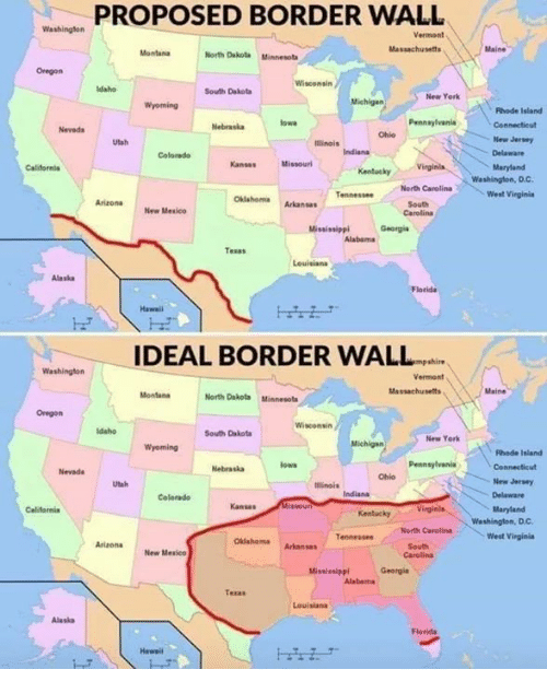New York, Alaska, and Arizona: PROPOSED BORDER WALL  Vermont  Massachusets  North Dakota Minnesota  Oregon  Wisconsin  South Dakota  New York  Michigan  Rhade Island  Pennaylvania  Nevads  Nebraskaow  Ohio  New Jersry  Utah  Illinais  Colorado  KansasMissourl  Maryland  KentuckyVinginla  Washington, D.C.  North Carolina  Arizona New Mesico  OklahomaArkanses  South  Carolina  West Virginie  Mississippl  Georgie  Tesas  Leuisiana  Alaska  IDEAL BORDER WALL  shire  Vermont  Massachusetts  North Dakota Minnesots  Oregon  South Dakota  New York  Wyoming  Fhode Isiand  Pennsylvania  Nevada  Nebraskalowa  Ohio  Utah  ilinois  New Jersey  Colarado  Kansas  Maryland  KentuckyV  Washington, Dc  Tennessee Nerth Carolina  West Virginia  OkiahemaArkansas  New Mesico  Carolina  Mississippl Georgi  Teras  Louisianı  Alaska