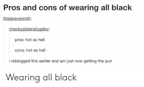 Pros and Cons of Wearing All Black Thisisravenroth