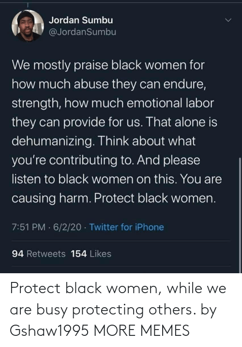 Dank, Memes, and Target: Protect black women, while we are busy protecting others. by Gshaw1995 MORE MEMES