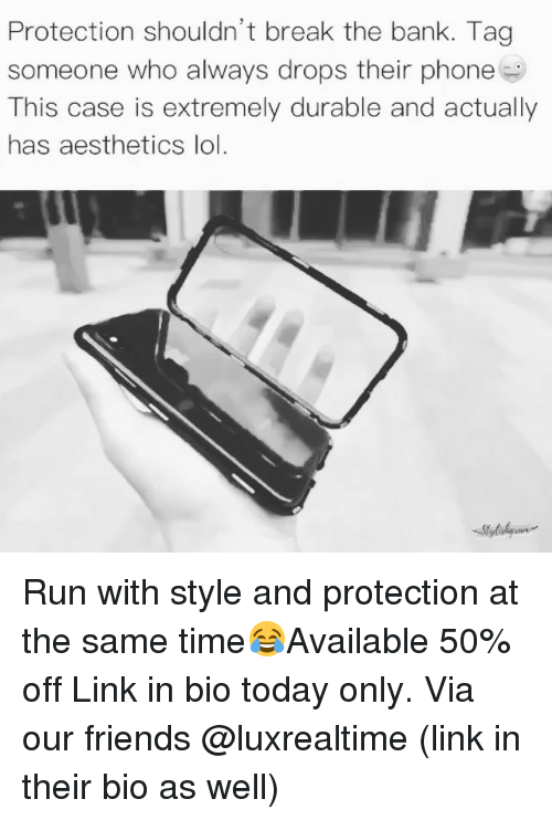 Friends, Lol, and Phone: Protection shouldn't break the bank. Tag  someone who always drops their phone  This case is extremely durable and actually  has aesthetics lol. Run with style and protection at the same time😂Available 50% off Link in bio today only. Via our friends @luxrealtime (link in their bio as well)