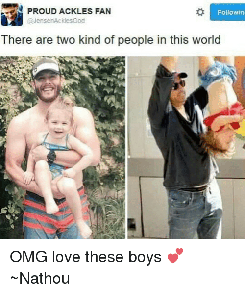 Memes, Omg, and Proud: PROUD ACKLES FAN  Followin  @Jensen AcklesGod  There are two kind of people in this world OMG love these boys 💕 ~Nathouツ