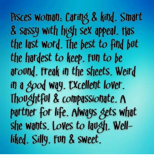 Life, Sex, and Weird: PrSces woman. Caring & kind. Smart  & Sassy with high sex appeal. tias  the last word. The best to fnd but  the hardest to keep. fun to be  around. freak in the Sheets. Weird  it a 8pod way. txcellent lover.  Thoughtful & compassionate. A  Partner for life. Always Bets what  she wants. loves to lagh. Well-  liked. Silly. fun & Sweet.