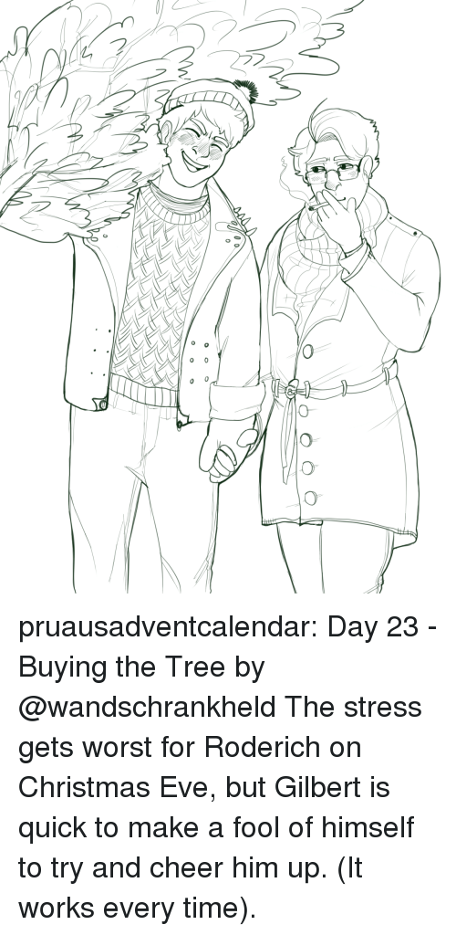 Christmas, Target, and Tumblr: pruausadventcalendar:  Day 23 - Buying the Tree by @wandschrankheld The stress gets worst for Roderich on Christmas Eve, but Gilbert is quick to make a fool of himself to try and cheer him up. (It works every time).