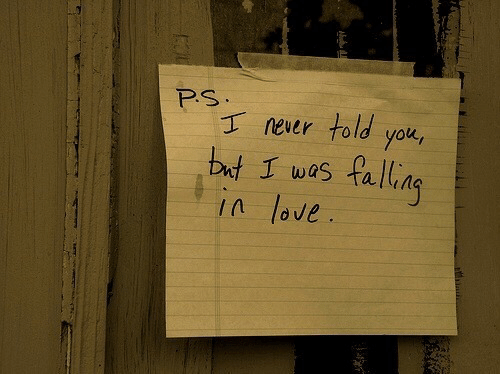 Never, You, and Ove: Ps  T never told you,  but I was fallia  In ove  w G  ng